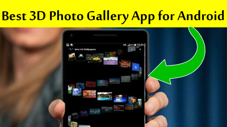 Best 3D Photo Gallery App for Android