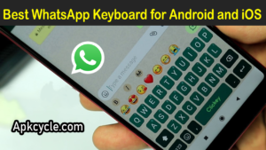 Best WhatsApp Keyboard for Android and iOS
