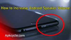 How to Increase Android Speaker Volume