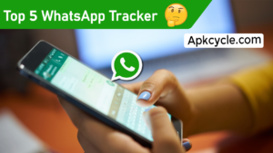 Top 5 WhatsApp Tracker For Android Phone